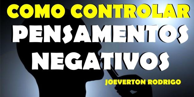 como controlar pensamentos negativos