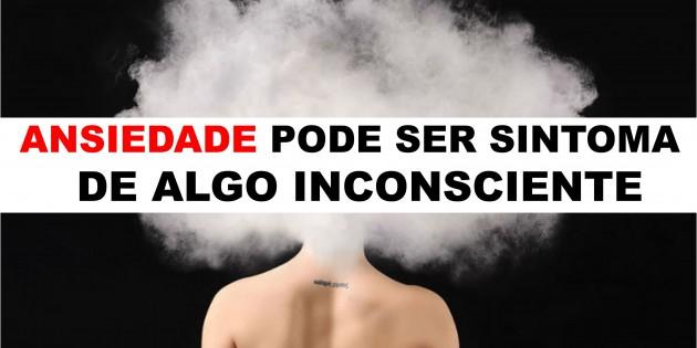 ANSIEDADE PODE SER SINTOMA DE ALGO MAIOR