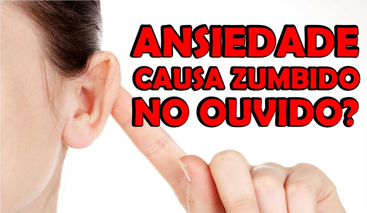 Ansiedade Causa ZUMBIDO NO OUVIDO