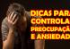 Dicas para controlar Ansiedade